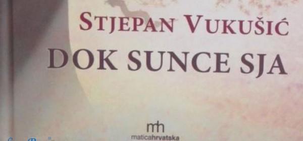 """Predstavljanje zbirke """"Dok sunce sja"""" Stjepana Vukušića"""