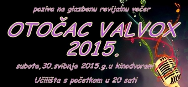 Večeras svi na Otočac VALVOX 2015.