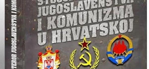 Stogodišnji teror jugoslavenstva i komunizma u Hrvatskoj
