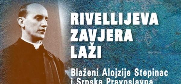 Rivellijeva zavjera laži – Blaženi Alojzije Stepinac i Srpska pravoslavna crkva