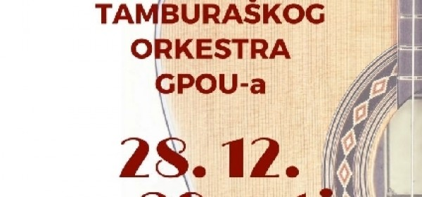 Novogodišnji koncert Tamburaškog orkestra GPOU