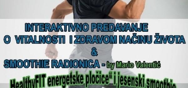 """HealthyFit by Mario Valentić"" - interaktivno predavanje o vitalnosti i zdravom načinu života i smoothie radionica"