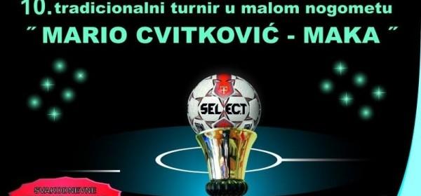 """10.tradicionalni turnir u malom nogometu """"Mario Cvitković - Maka"""""""