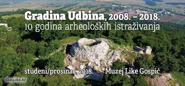 Deset godina istraživanja gradine Udbina