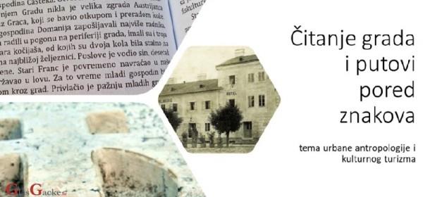 """Webinar na temu urbane antropologije i kulturnog turizma """"Čitanje grada i putovi pored znakova"""""""
